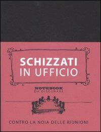Image of Schizzati in ufficio. Notebook da disegnare