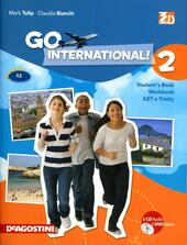 Go international! Student's book-Ket e trinity. Con 2 CD Audio. Con DVD-ROM. Con espansione online. Vol. 2