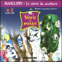 Storie di mostri. Ediz. illustrata. Con CD Audio