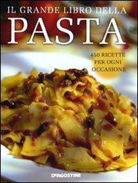 (NUOVO o USATO) Il grande libro della pasta. 450 ricette per ogni ..