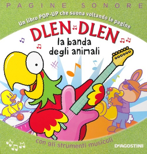 Dlen dlen la banda degli animali. Libro pop up. Ediz. illustrata