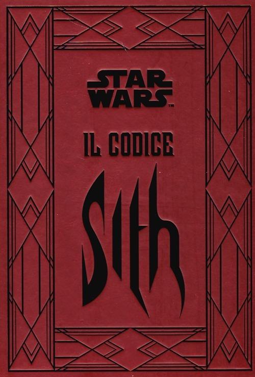 Il codice Sith. I segreti del lato oscuro della forza. Star Wars