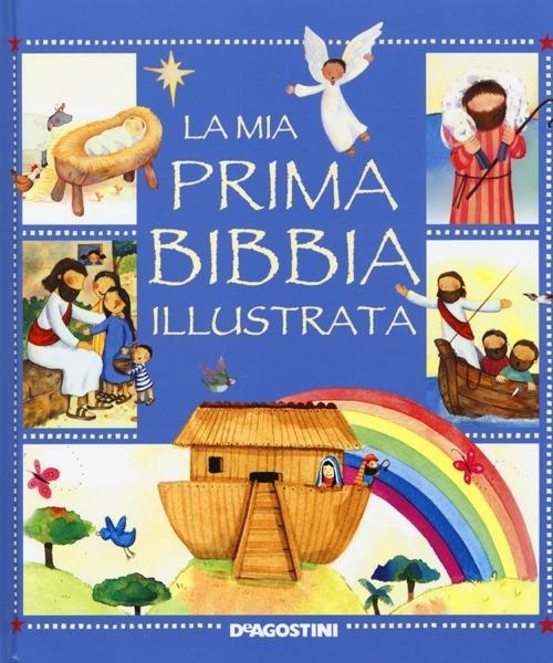 La mia prima Bibbia illustrata. Ediz. illustrata