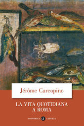 La vita quotidiana a Roma all'apogeo dell'impero  - Jérôme Carcopino Libro - Libraccio.it