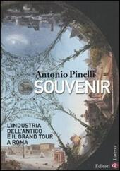Souvenir. L'industria dell'antico e il Grand Tour a Roma
