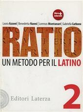 Ratio. Un metodo per il latino. Vol. 2