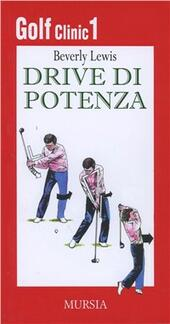 Golf clinic. Vol. 1: Drive di potenza.