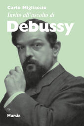 Invito all'ascolto di Debussy