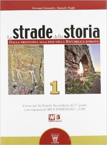 Image of Le strade della storia. Con zenit. Con espansione online. Per le S..