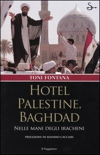 (NUOVO o USATO) Hotel Palestine, Baghdad. Nelle mani degli iracheni
