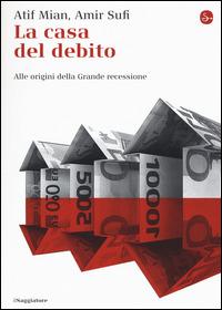 (NUOVO o USATO) La casa del debito. Alle origini della Grande rece..