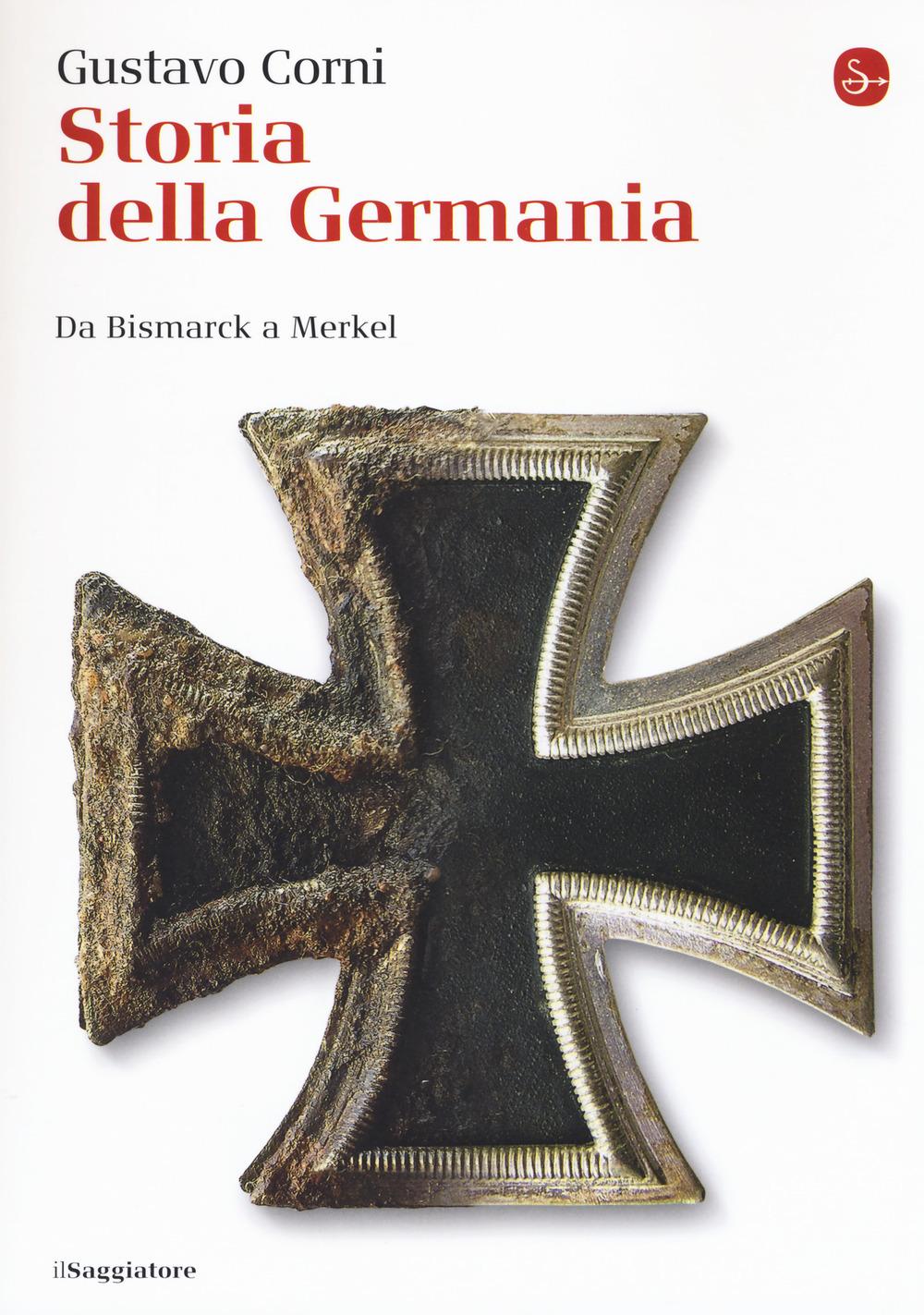 Storia della Germania. Da Bismarck a Merkel
