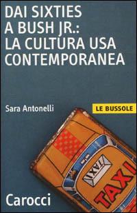 (NUOVO o USATO) Dai Sixties a Bush jr.: la cultura Usa contemporanea