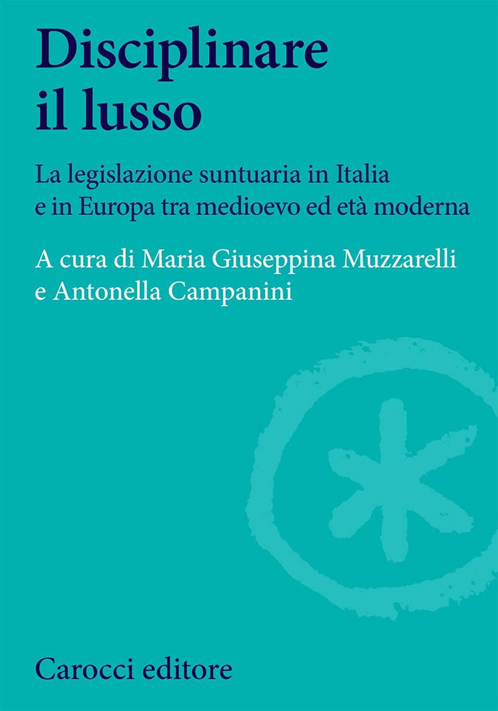 Disciplinare il lusso. La legislazione suntuaria in Italia e in Eu..