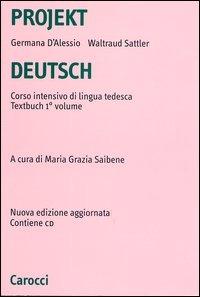 Projekt Deutsch. Corso intensivo di lingua tedesca. Textbuch. Con ..
