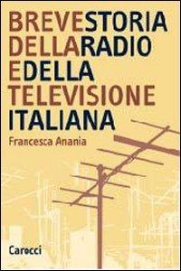 Breve storia della radio e della televisione italiana