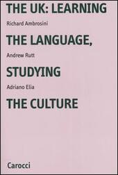 The UK: learning the language, studying the culture  - Richard Ambrosini, Andrew Rutt, Adriano Elia Libro - Libraccio.it