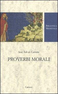 (NUOVO o USATO) Proverbi morali. Testo spagnolo a fronte