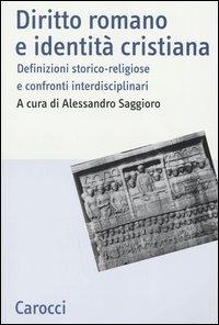 Diritto romano e identità cristiana. Definizioni storico religiose..