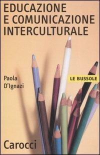 (NUOVO o USATO) Educazione e comunicazione interculturale