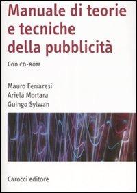 (NUOVO o USATO) Manuale di teorie e tecniche della pubblicità. Con..