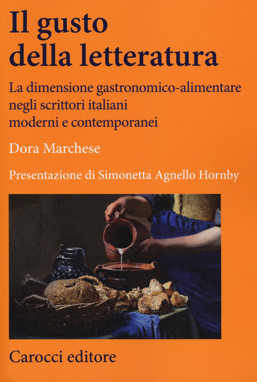 Il gusto della letteratura. La dimensione gastronomico alimentare ..