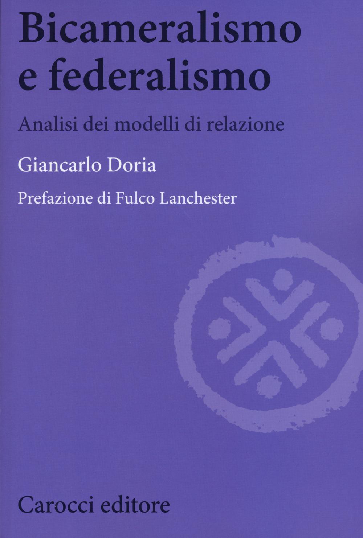 Bicameralismo e federalismo. Analisi dei modelli di relazione