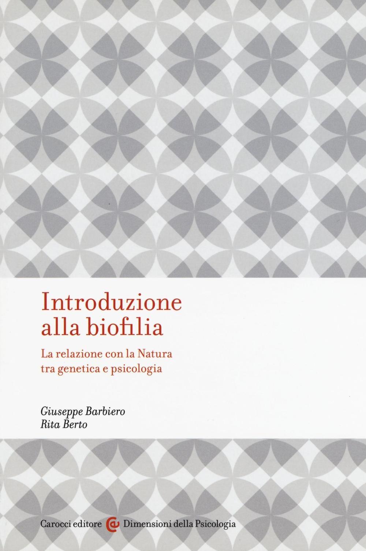 Introduzione alla biofilia. La relazione con la natura tra genetic..