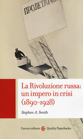 La Rivoluzione russa: un impero in crisi 1890-1928  - Stephen Smith Libro - Libraccio.it