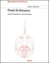 Punti di distanza. Saggi sull'architettura e l'arte d'Occidente  - James S. Ackerman Libro - Libraccio.it