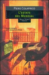 L' estate del Mundial  - Piero Colaprico Libro - Libraccio.it