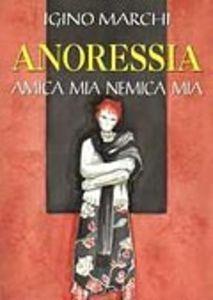 Image of Anoressia. Amica mia nemica mia