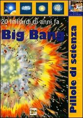 Big bang  Libro - Libraccio.it