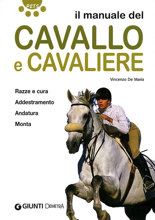 (NUOVO o USATO) Il manuale del cavallo e cavaliere. Ediz. illustrata