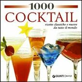1000 cocktail per tutte le occasioni. Ediz. illustrata  Libro - Libraccio.it