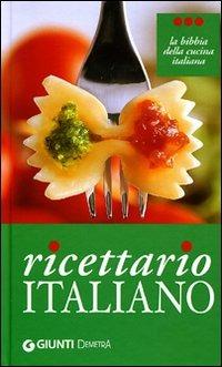 Ricettario italiano. Ediz. illustrata