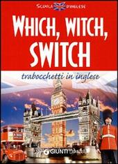 Which, witch, switch. Trabocchetti in inglese. Ediz. bilingue  Libro - Libraccio.it