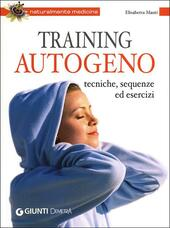 Training autogeno. Tecniche, sequenze ed esercizi