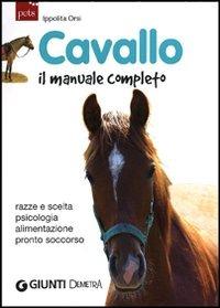 (NUOVO o USATO) Cavallo. Il manuale completo