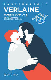 Poesie d'amore. Testo francese a fronte