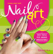 Nail art. Idee facili per unghie irresistibili  - Donne Geer, Ginny Geer Libro - Libraccio.it