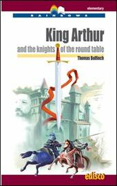 King Arthur and the knights of the round table. Con CD Audio. Con espansione online
