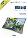 Mechways. English for mechanical technology. e professionali. Con CD Audio. Con espansione online