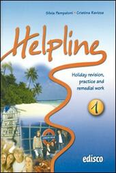Helpline. Holiday revision, practice and remedial work. Con espansione online. Con CD Audio. Vol. 1