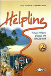 Helpline. Holiday revision, practice and remedial work. Con espansione online. Con CD Audio. Vol. 2