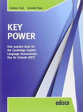 Key power KET. Four practice tests for the Cambridge English Key for schools. Con espansione online