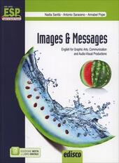 Images and messages. English for graphic arts, communication and audio-visual production. Con e-book. Con espansione online. e professionali