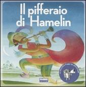 Il pifferaio di Hamelin. Con CD Audio