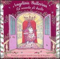 Angelina ballerina. La scuola di ballo. Libro pop up