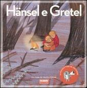 Hänsel e Gretel. Ediz. illustrata. Con CD Audio